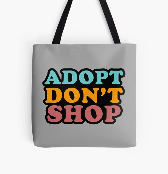 Adopt Don't Shop All Over Print Tote Bag