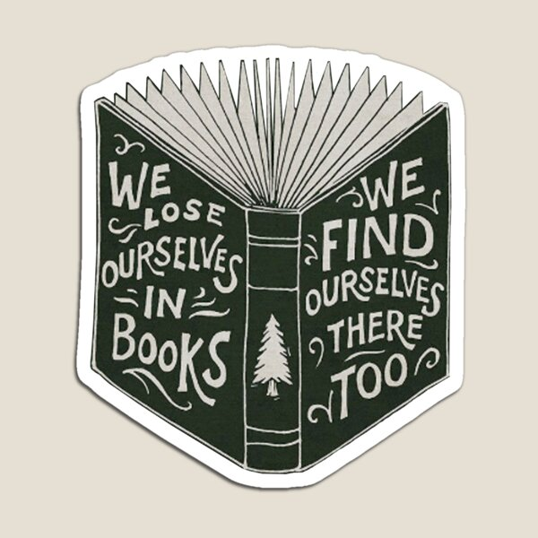 We Lose Ourselves in Books... Magnet