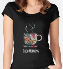 Good Morning Floral Coffee Cup Graphic Design Women's Fitted Scoop T-Shirt