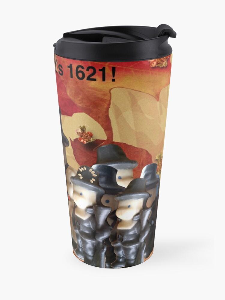 Alternate view of Party Like It's 1621! (Pilgrim Gathering)  Travel Mug