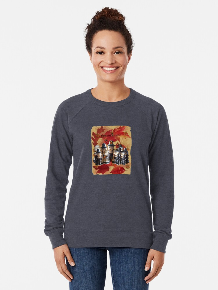 Alternate view of Party Like It's 1621! (Pilgrim Gathering)  Lightweight Sweatshirt