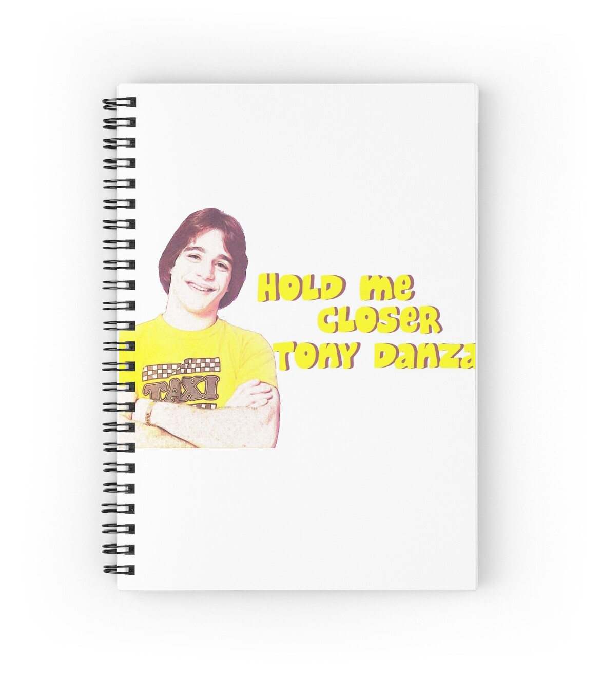 """Hold me closer Tony Danza"" Spiral Notebooks by ..."