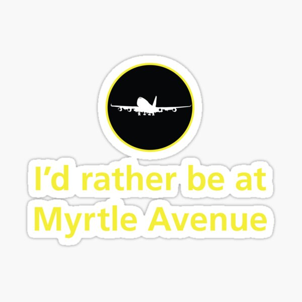 I'd rather be at Myrtle Avenue Sticker