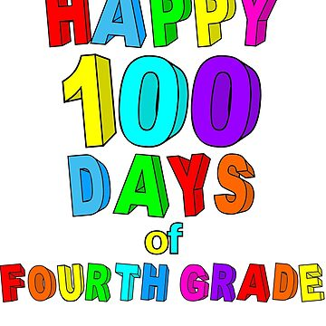 Happy 100 Days of School Fourth Grade  by wilsonellis