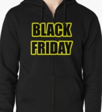 BLACK FRIDAY Zipped Hoodie