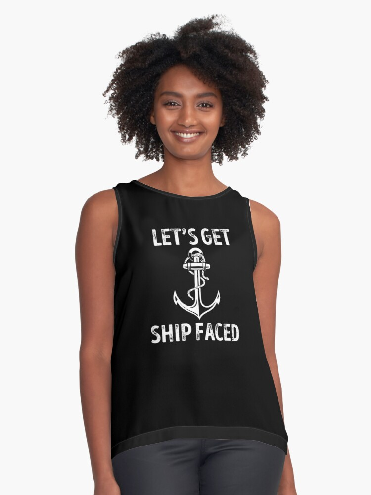 16d6e76fe Add to cart. 'Let's Get Ship Faced' Funny Anchor Yacht Gift Sleeveless Top