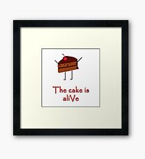 The cake is a-LIvE Framed Print
