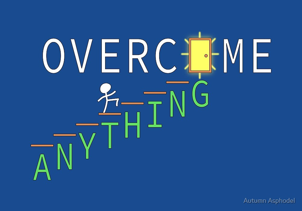 OVERCOME ANYTHING - Motivation by Autumn Asphodel
