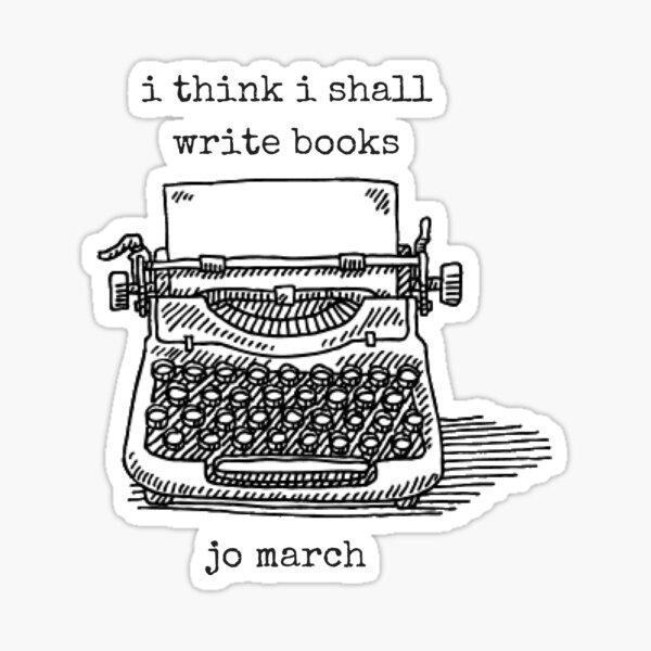 I Think I Shall Write Books Sticker