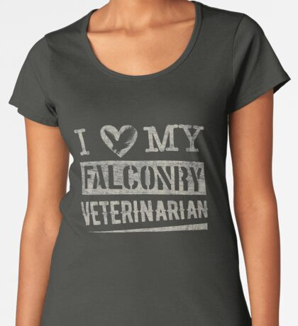 "Grunge Style ""I Love My Falconry Vet"" for Falconers and Falconry Supplies. Falconry Veterinarian Gifts and T-shirt. Women's Premium T-Shirt"