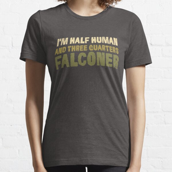Fun Falconry T-shirt - Funny Falconers Supplies T-Shirt Essential T-Shirt