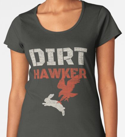 Dirt Hawker Falconry Apparel and Gifts for Falconers and Falconry families. Dirt Hawker T-shirt. Women's Premium T-Shirt