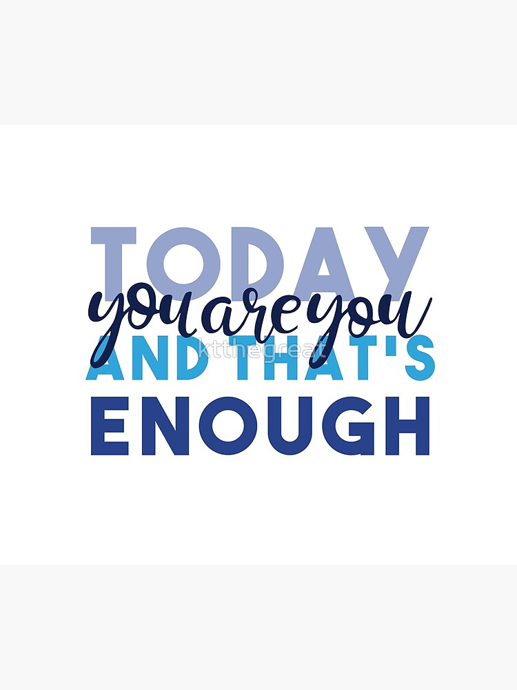 Today You're You and That's Enough - Dear Evan Hansen by ktthegreat