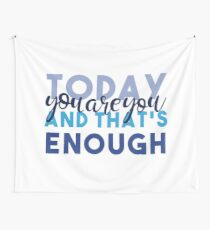 Today You're You and That's Enough - Dear Evan Hansen Wall Tapestry
