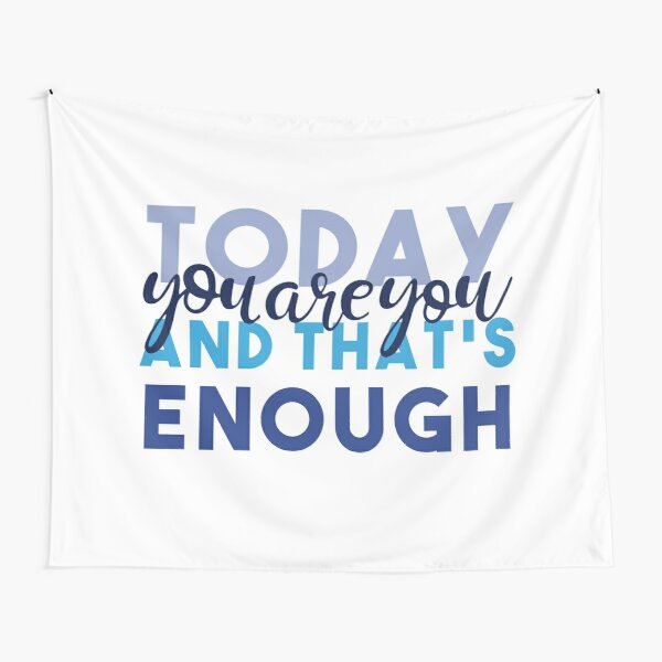 Today You're You and That's Enough - Dear Evan Hansen Tapestry