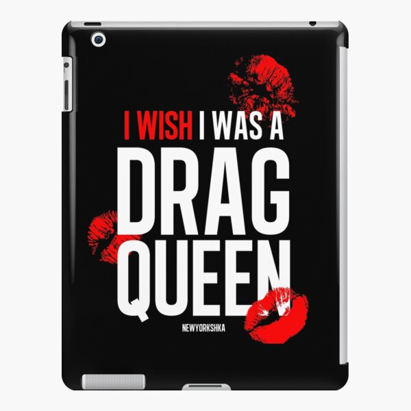 I wish I was a drag queen iPad Snap Case