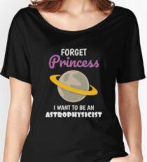 Liebe für Raum Vergessen Sie Prinzessin, die ich Astrophysiker sein möchte Loose Fit T-Shirt