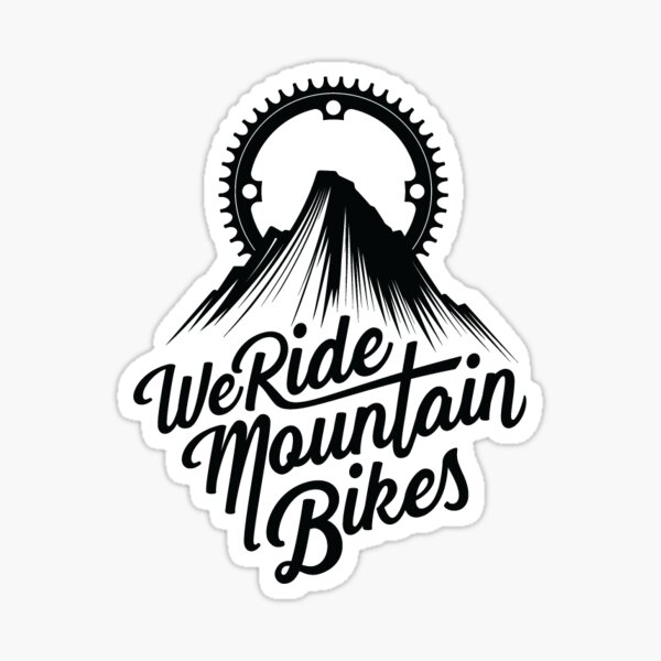 We Ride Mountain Bikes Sticker Sticker