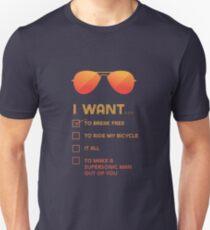 I want to... Break free Unisex T-Shirt