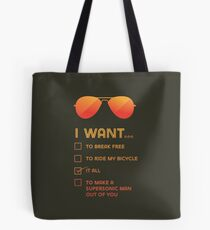 I want... It all Tote Bag