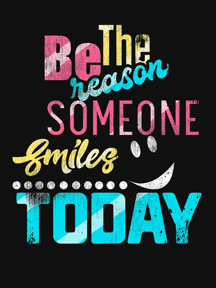 Be The Reason Someone Smiles Today Kind Inspiration by kieranight
