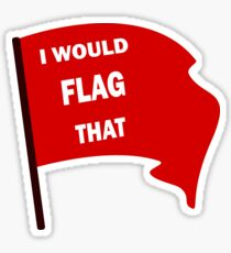 Don't tap that, Flag that Sticker