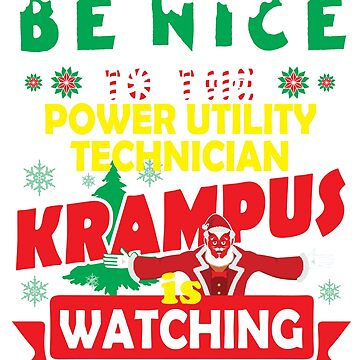 Be Nice To The Power Utility Technician Krampus Is Watching Funny Xmas Design by epicshirts