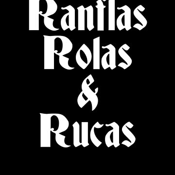 Ranflas Rolas Rucas, Chicano Gifts by Designs4Less
