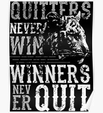 Quitters Never Win - Winners Never Quit Poster