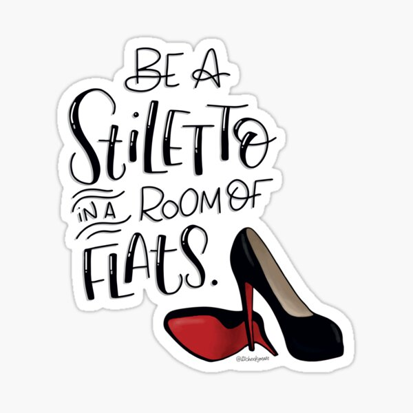 Be A Stiletto Sticker