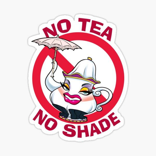 No Tea, No Shade Sticker