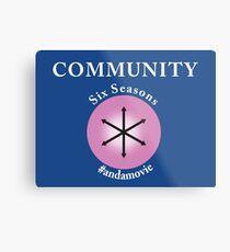 Community: Six Seasons #andamovie Metal Print