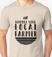Support Your Local Farmer T-Shirt Unisex T-Shirt