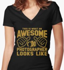 This is What an AWESOME PHOTOGRAPHER Looks Like Women's Fitted V-Neck T-Shirt