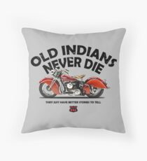 Old Indians Never Die Throw Pillow