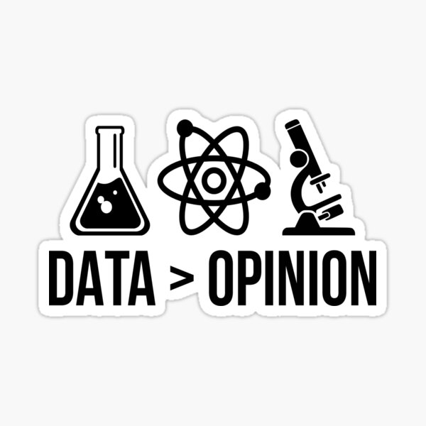 Data is greater than opinion Sticker