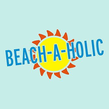Beach-A-Holic Quote by quarantine81