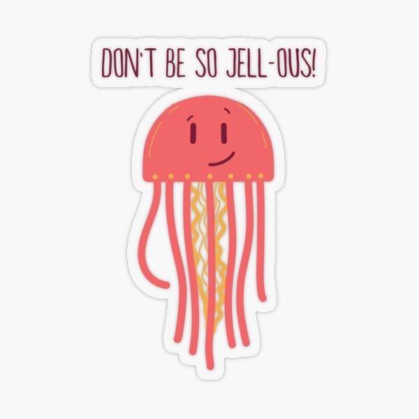 Don't Be So Jealous!   cute sassy jellyfish narcissist animal Transparent Sticker