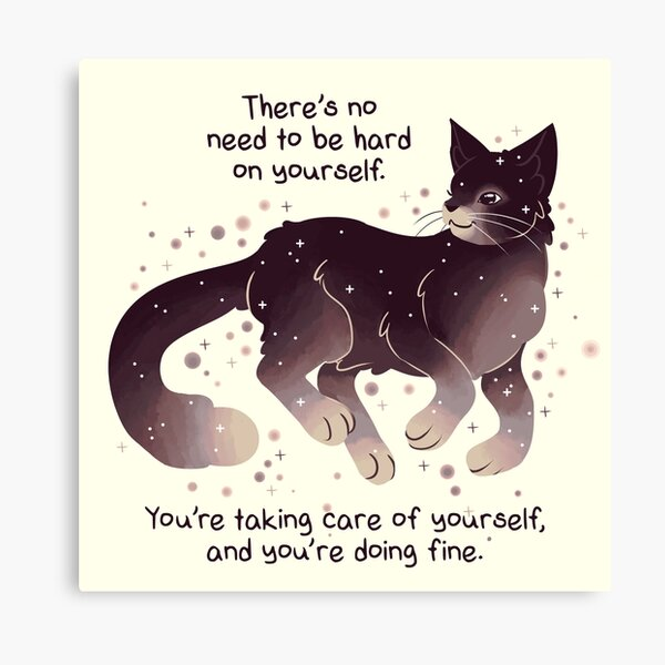 """""""No Need to Be Hard on Yourself"""" Cat Canvas Print"""