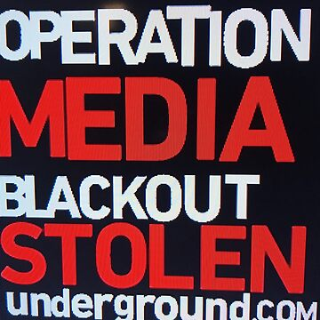 OPERATION MEDIA BLACKOUT  by Createlove1111