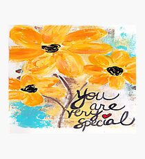 YOU ARE VERY SPECIAL Photographic Print