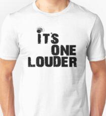 Its One Louder!! Unisex T-Shirt