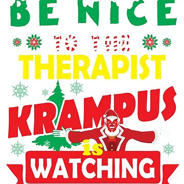 Be Nice To The Therapist Krampus Is Watching Funny Xmas Design by epicshirts
