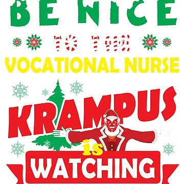 Be Nice To The Vocational Nurse Krampus Is Watching Funny Xmas Design by epicshirts
