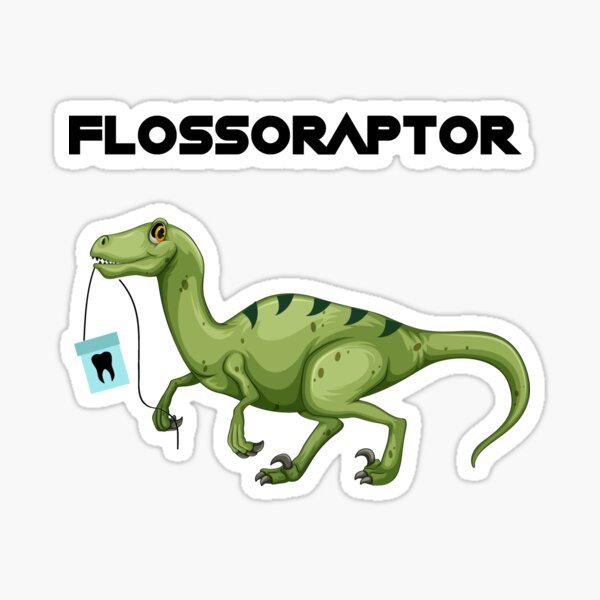 Floss Flossoraptor Hygiene Dental Funny -Dentist Gift Sticker