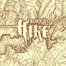 Born to Hike by adamcampen