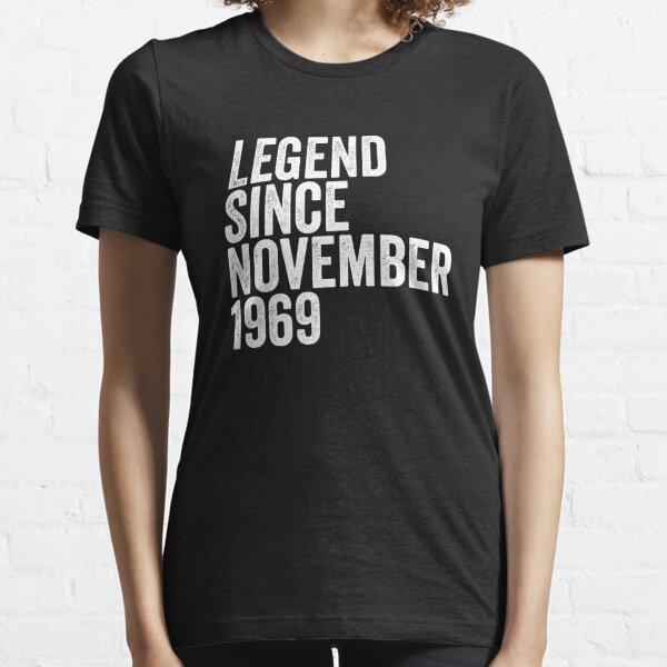 Legends were born in November 1969 Legendary Since Essential T-Shirt