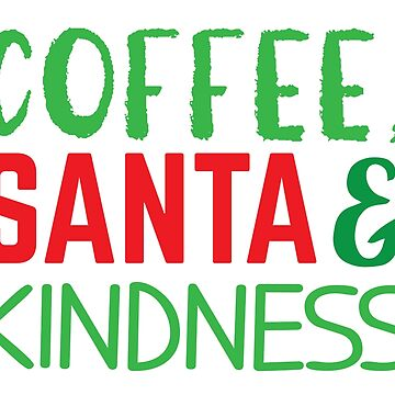 Coffee, SANTA and kindness by jazzydevil