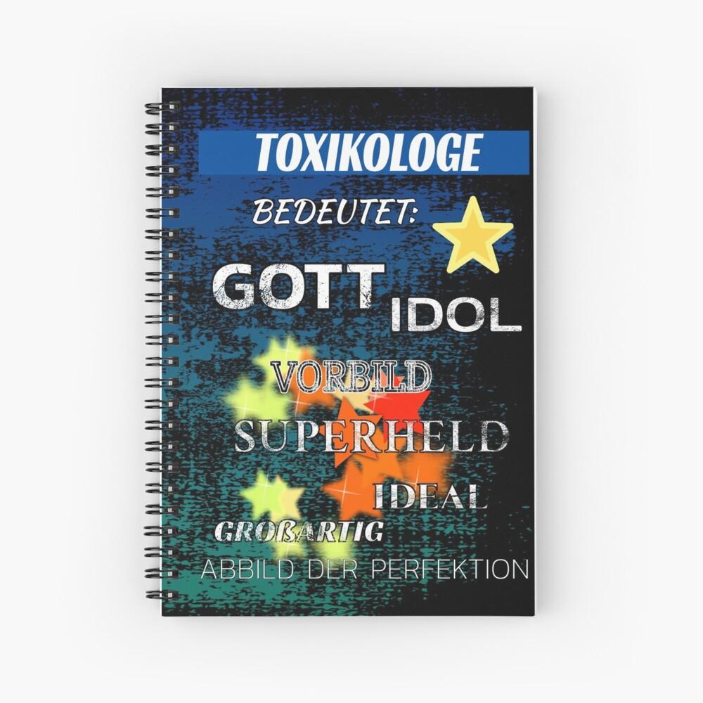 Toxiologe bedeutet: Gott Idol Vorbild Superheld Ideal Großartig Abbild der Perfektion Notizbuch   Journal   Tagebuch    Spiral Notebook