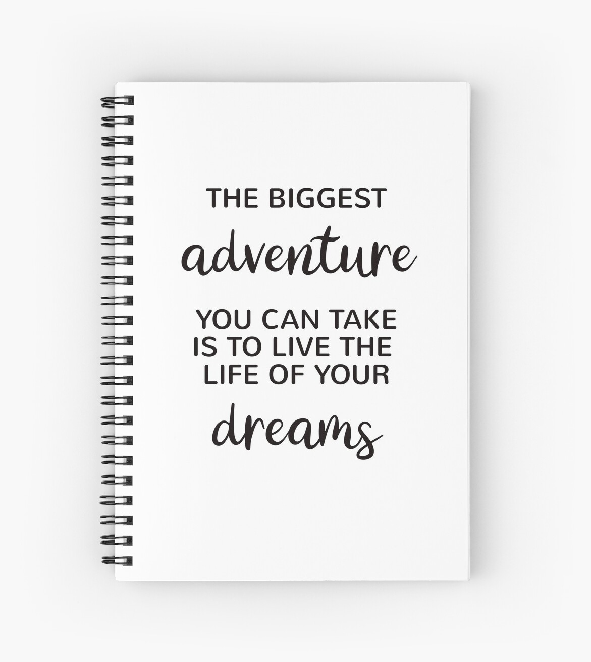 The biggest adventure you can take is to live the life of your dreams by BrightNomad